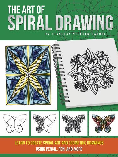 The Art of Spiral Drawing: Learn to create spiral art and geometric drawings using pencil, pen, and more (Paperback)