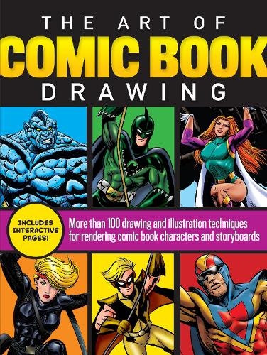 The Art of Comic Book Drawing: More than 100 drawing and illustration techniques for rendering comic book characters and storyboards (Paperback)
