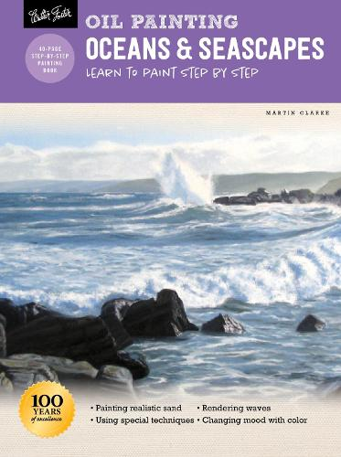 Oil Painting: Oceans & Seascapes: Learn to paint step by step - How to Draw & Paint (Paperback)