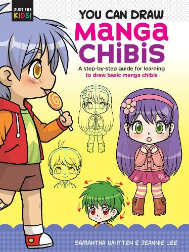 You Can Draw Manga Chibis: A step-by-step guide for learning to draw basic manga chibis - Just for Kids! 2 (Paperback)