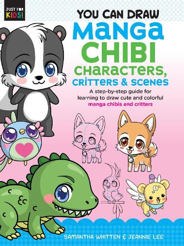 You Can Draw Manga Chibi Characters, Critters & Scenes: Volume 3: A step-by-step guide for learning to draw cute and colorful manga chibis and critters - Just for Kids! (Paperback)