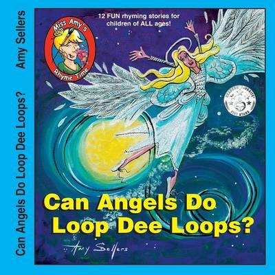 Can Angels Do Loop Dee Loops? (Paperback)