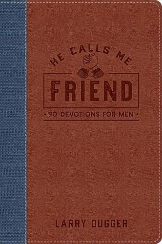 He Calls Me Friend: 90 Devotions For Men (Hardback)
