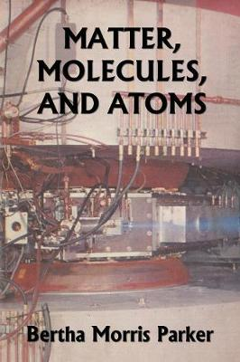Matter, Molecules, and Atoms (Yesterday's Classics) (Paperback)