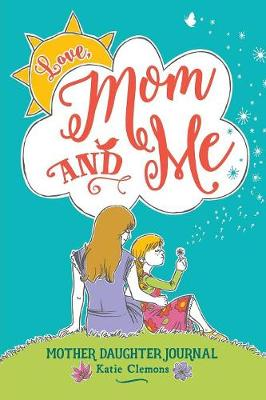 Love, Mom and Me: Mother Daughter Journal (Paperback)