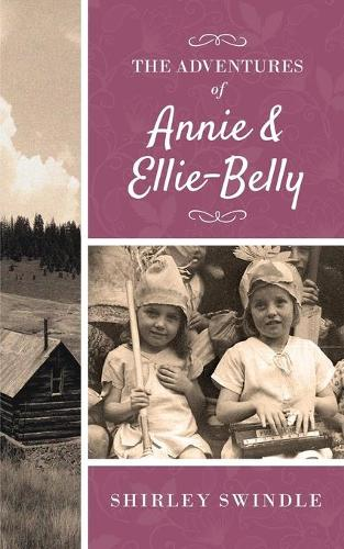 The Adventures of Annie and Ellie-Belly (Paperback)