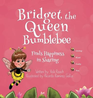 Bridget the Queen Bumblebee (Hardback)