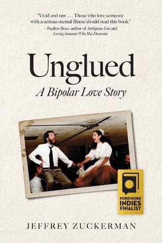 Unglued: A Bipolar Love Story (Paperback)