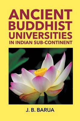 Ancient Buddhist Universities in Indian Sub-Continent (Paperback)