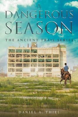 A Dangerous Season: The Ancient Trail Series (Paperback)