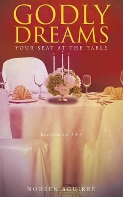 Godly Dreams: Your Seat at the Table (Hardback)
