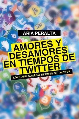 Amores y Desamores En Tiempos de Twitter (Paperback)