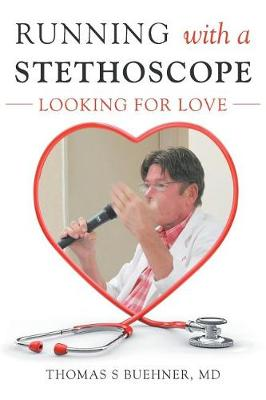 Running with a Stethoscope: Looking for Love (Paperback)