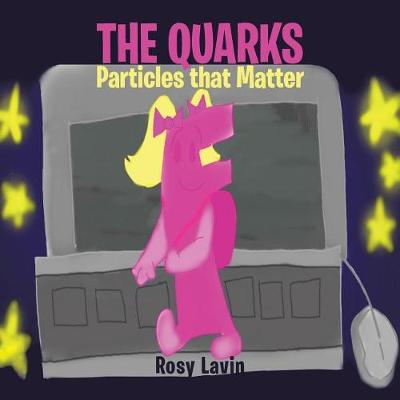 The Quarks - Particles that Matter (Paperback)