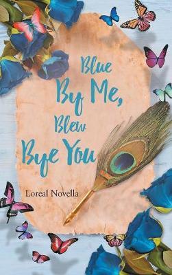 Blue by Me, Blew Bye You (Hardback)