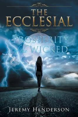 The Ecclesial: Prosperity of the Wicked (Paperback)