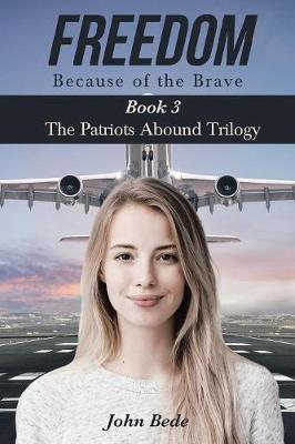 Freedom Because of the Brave: Book 3 the Patriots Abound Trilogy (Paperback)