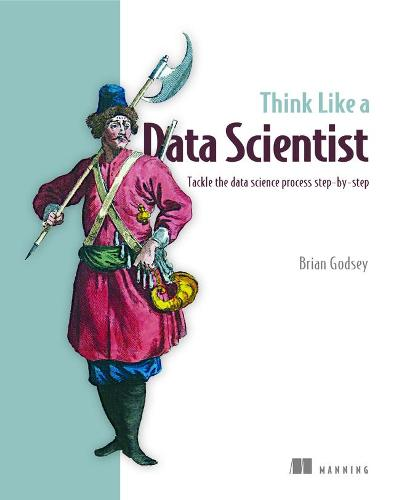 Think Like a Data Scientist (Paperback)