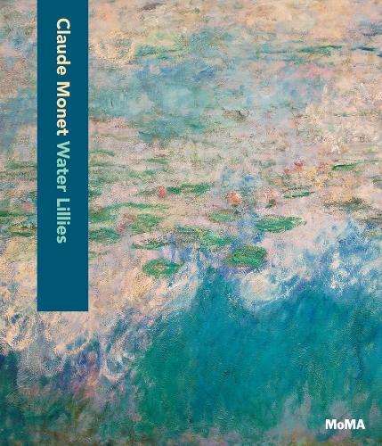 Claude Monet: Water Lilies - MoMA Artist Series (Hardback)