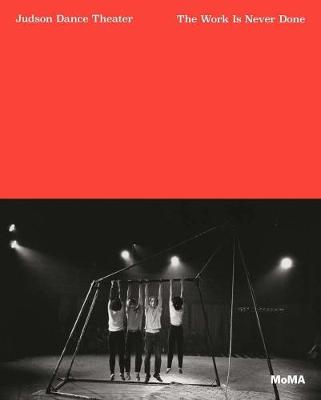 Judson Dance Theater: The Work is Never Done (Paperback)