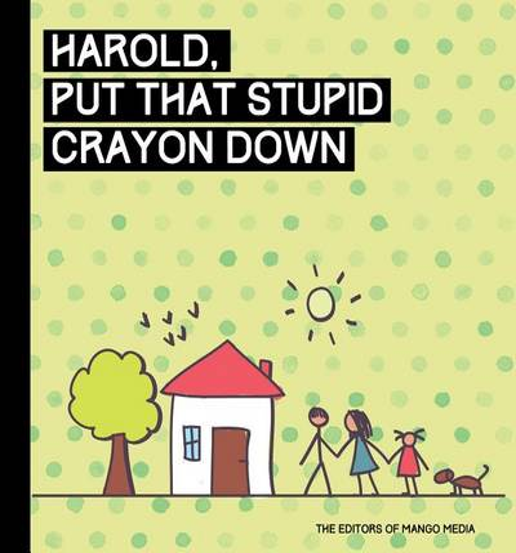 Holly, Drop That Friggin' Marker!: A Children's Book for Grown Ups (Hardback)