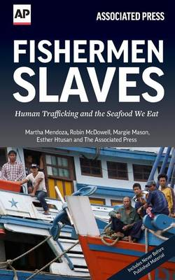 Fishermen Slaves: Human Trafficking and the Seafood We Eat (Paperback)