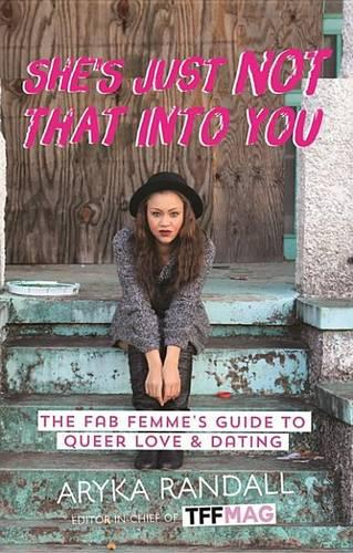 She's Just Not That Into You: The Fab Femme's Guide to Queer Love and Dating (Paperback)