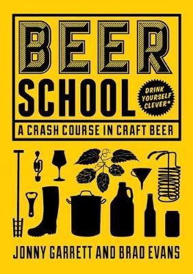 Beer School: A Crash Course in Craft Beer (Hardback)