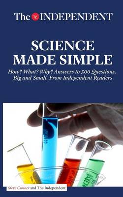 SCIENCE MADE SIMPLE: How? What? Why? Answers to 500 Questions, Big and Small, From Independent Readers (Paperback)
