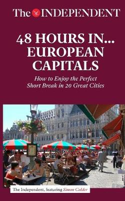 48 Hours in European Capitals: How to Enjoy the Perfect Short Break in 20 Great Cities (Paperback)