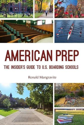 American Prep: The Insider's Guide to U.S. Boarding Schools (Paperback)