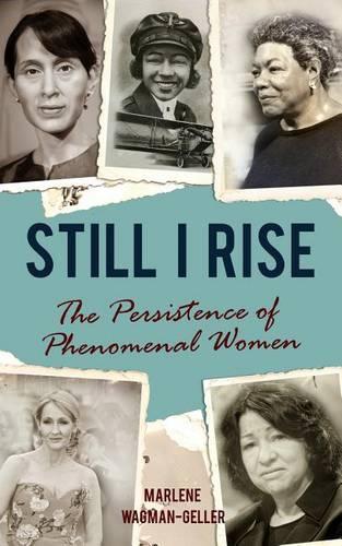 Still I Rise: The Persistence of Phenomenal Women - Celebrating Women (Paperback)