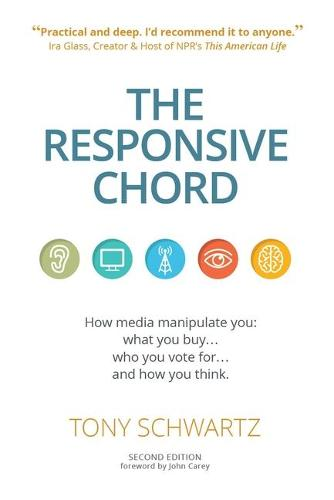 The Responsive Chord: The Responsive Chord: How media manipulate you: what you buy... who you vote for... and how you think. (Paperback)