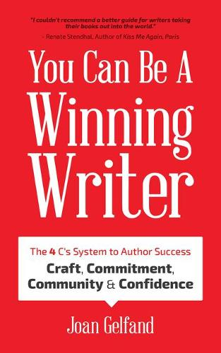 You Can Be a Winning Writer: The 4 C's Approach of Successful Authors - Craft, Commitment, Community, and Confidence (Paperback)