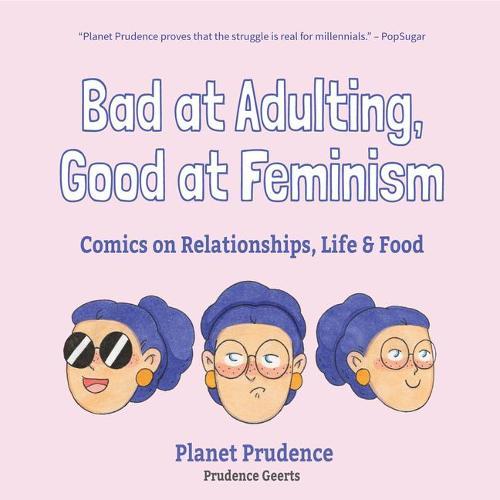 Bad at Adulting, Good at Feminism: Comics on Relationships, Life and Food (Hardback)