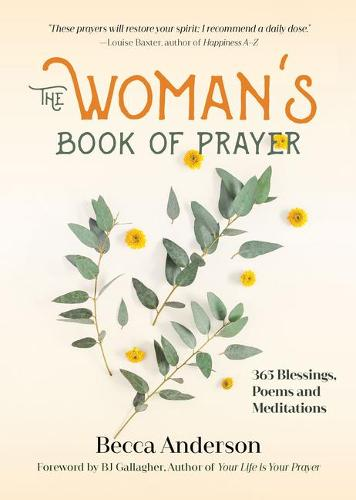 The Woman's Book of Prayer: 365 Blessings, Poems and Meditations (Paperback)
