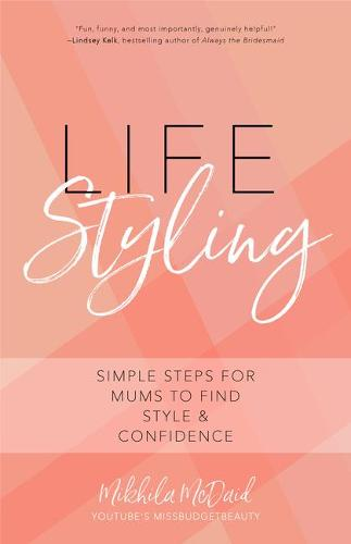 Life Styling: Simple Steps for Mums to Find  Style & Confidence (Paperback)