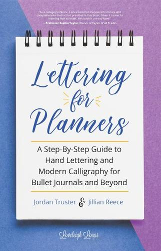 Lettering for Planners: A Step-By-Step Guide to Hand Lettering and Modern Calligraphy for Bullet Journals and Beyond (Paperback)