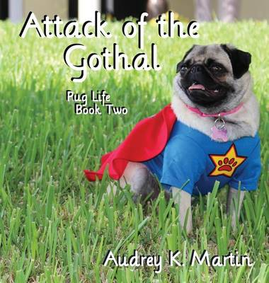 Attack of the Gothal - Pug Life 2 (Hardback)