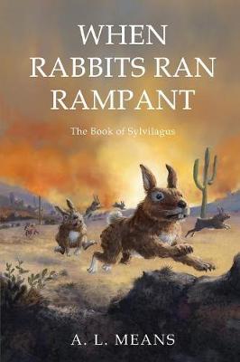 When Rabbits Ran Rampant: The Book of Sylvilagus (Paperback)