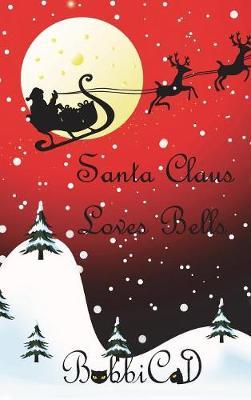 Santa Claus Loves Bells (Hardback)