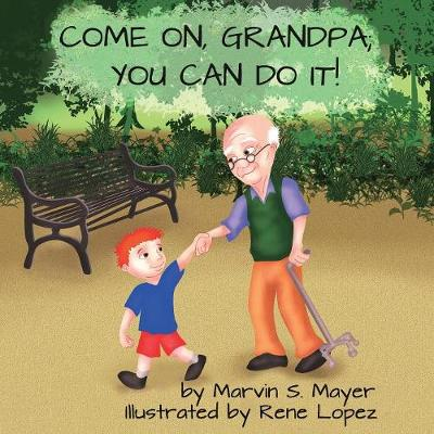 Come on Grandpa; You Can Do It! (Paperback)