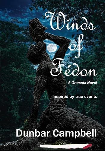 Winds of F don: A Grenada Novel (Hardback)