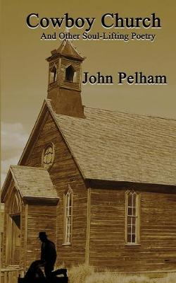 Cowboy Church: And Other Soul-Lifting Poetry (Paperback)