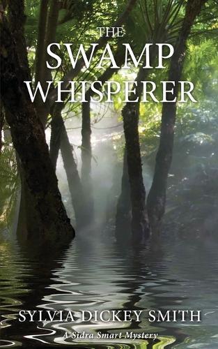 The Swamp Whisperer - Sidra Smart Mystery 4 (Paperback)
