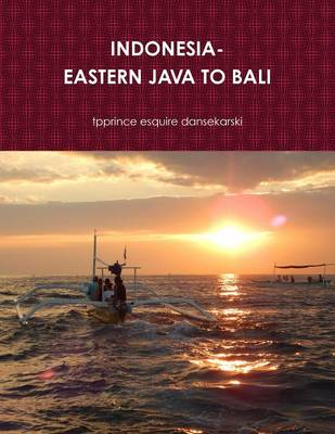 Indonesia-Eastern Java to Bali (Paperback)