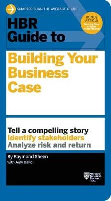HBR Guide to Building Your Business Case (HBR Guide Series) - HBR Guide (Paperback)