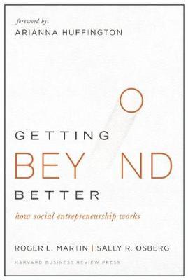 Getting Beyond Better: How Social Entrepreneurship Works (Hardback)