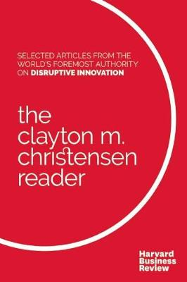 The Clayton M. Christensen Reader (Paperback)