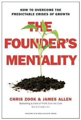 The Founder's Mentality: How to Overcome the Predictable Crises of Growth (Hardback)